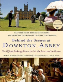 Behind the Scenes at Downton Abbey av Emma Rowley (Innbundet)