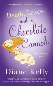 Death, Taxes, and a Chocolate Cannoli av Diane Kelly (Heftet)