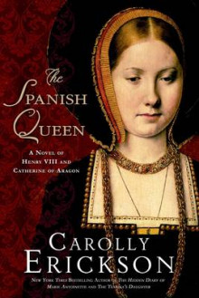 The Spanish Queen av Carolly Erickson (Heftet)