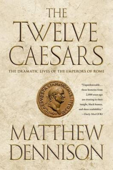 The Twelve Caesars av Matthew Dennison (Heftet)
