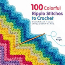 100 Colorful Ripple Stitches to Crochet av Leonie Morgan (Heftet)