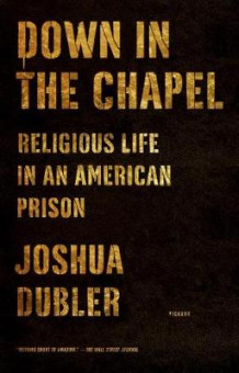 Down in the Chapel av Joshua Dubler (Heftet)