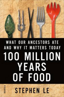100 Million Years of Food av Stephen Le (Innbundet)