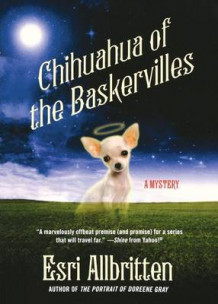 Chihuahua of the Baskervilles av Esri Allbritten (Heftet)
