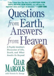 Questions from Earth, Answers from Heaven av Char Margolis (Heftet)