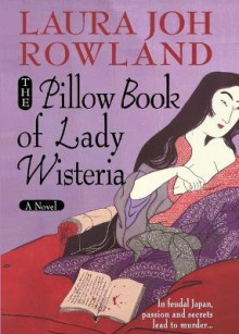 The Pillow Book of Lady Wisteria av Laura Joh Rowland (Heftet)