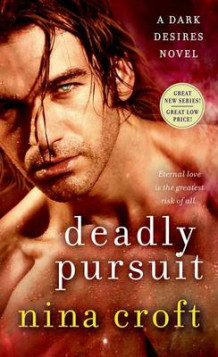 Deadly Pursuit av Nina Croft (Heftet)