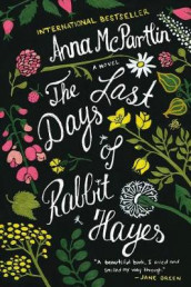 The Last Days of Rabbit Hayes av Anna McPartlin (Innbundet)