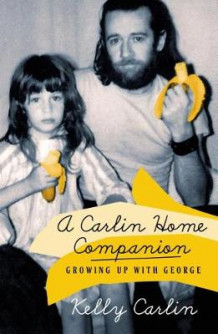 A Carlin Home Companion av Kelly Carlin (Innbundet)