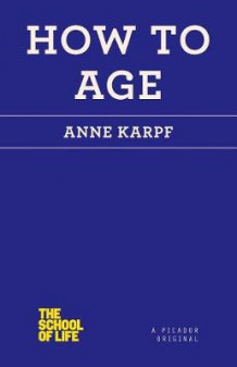 How to Age av Anne Karpf (Heftet)