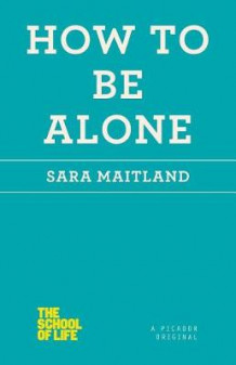 How to Be Alone av Sara Maitland (Heftet)