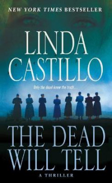 The Dead Will Tell av Linda Castillo (Heftet)