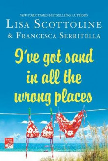 I've Got Sand in All the Wrong Places av Lisa Scottoline (Heftet)
