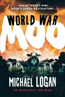 World War Moo av Michael Logan (Heftet)