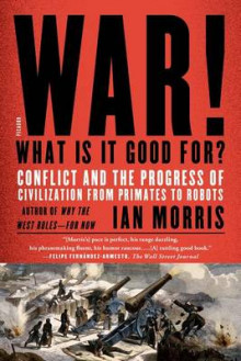 War! What Is It Good For? av Ian Morris (Heftet)