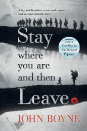 Stay Where You Are and Then Leave av John Boyne (Heftet)