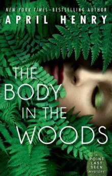 The Body in the Woods av April Henry (Heftet)