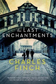 The Last Enchantments av Charles Finch (Heftet)