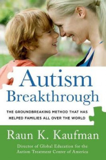 Autism Breakthrough av Raun K Kaufman (Heftet)