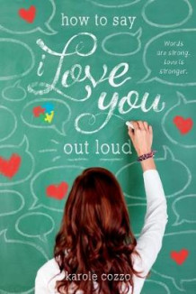 How To Say I Love You Out Loud av Karole Cozzo (Heftet)