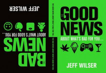 The Good News About What's Bad for you...The Bad News About What's Good for You av Jeff Wilser (Innbundet)