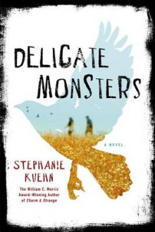 Delicate Monsters av Stephanie Kuehn (Innbundet)