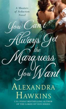 You Can't Always Get the Marquess You Want av Alexandra Hawkins (Heftet)