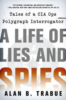 A Life of Lies and Spies av Alan B. Trabue (Innbundet)