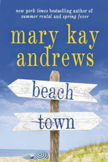 Beach Town av Mary Kay Andrews (Innbundet)