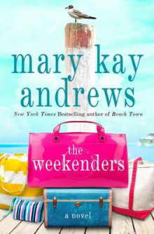 The Weekenders av Mary Kay Andrews (Innbundet)