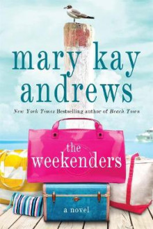 The Weekenders av Mary Kay Andrews (Heftet)
