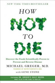How Not to Die av Michael Greger og Gene Stone (Innbundet)