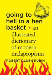 Going to Hell in a Hen Basket av Robert Alden Rubin (Innbundet)