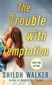 The Trouble with Temptation av Shiloh Walker (Heftet)