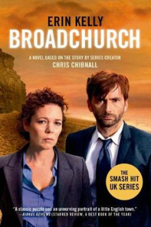 Broadchurch av Assistant Professor of Philosophy Erin Kelly og Chris Chibnall (Heftet)