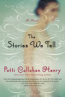 Stories We Tell av Patti Callahan Henry (Heftet)