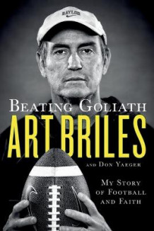 Beating Goliath av Art Briles og Don Yaeger (Heftet)