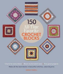 150 All-Time Favorite Crochet Blocks av Sarah Hazell (Heftet)