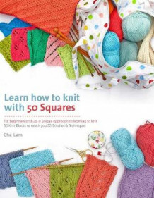 Learn How to Knit with 50 Squares av Che Lam (Heftet)