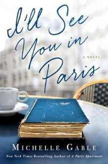 I'll See You in Paris av Michelle Gable (Innbundet)