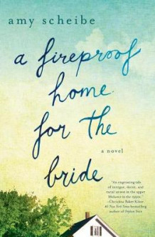 A Fireproof Home for the Bride av Amy Scheibe (Heftet)