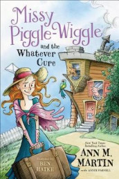 Missy Piggle-Wiggle and the Whatever Cure av Ann M Martin og Annie Parnell (Innbundet)