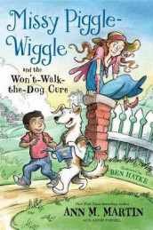 Missy Piggle-Wiggle and the Won't-Walk-The-Dog Cure av Ann M. Martin og Annie Parnell (Innbundet)