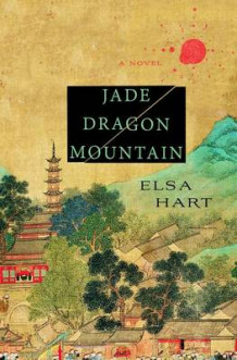 Jade Dragon Mountain av Elsa Hart (Innbundet)