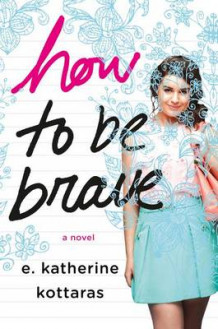 How to Be Brave av E Katherine Kottaras (Innbundet)