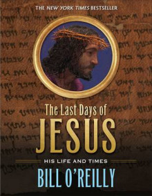 The Last Days of Jesus av Bill O'Reilly (Heftet)