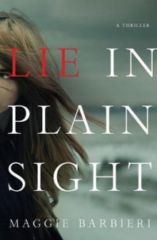 Lie in Plain Sight av Maggie Barbieri (Innbundet)
