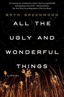 All the Ugly and Wonderful Things av Bryn Greenwood (Innbundet)