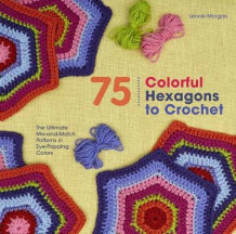 75 Colorful Hexagons to Crochet av Leonie Morgan (Heftet)