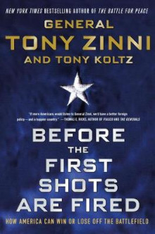 Before the First Shots Are Fired av General Tony Zinni (Heftet)